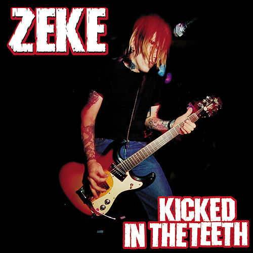 Kicked in the Teeth de Zeke
