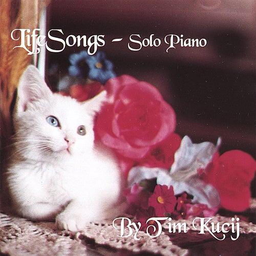 Lifesongs by Tim Kucij