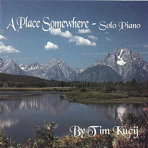A Place Somewhere by Tim Kucij