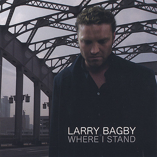 Where I Stand von Larry Bagby