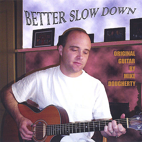 Better Slow Down by Mike Dougherty