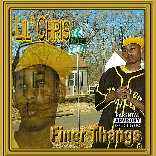Finer Thangs by Lil Chris