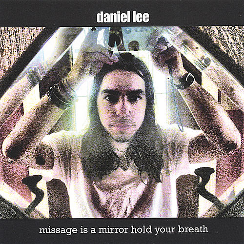 Missage Is a Mirror Hold Your Breath by Daniel Lee
