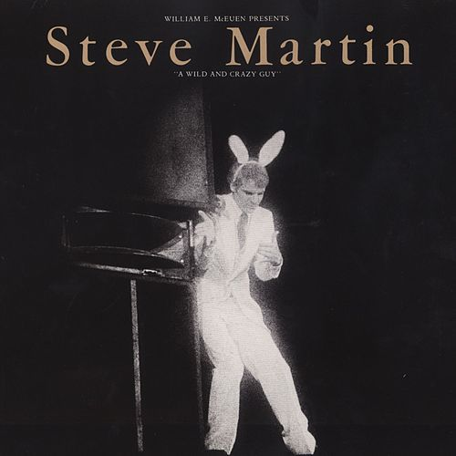 A Wild And Crazy Guy by Steve Martin