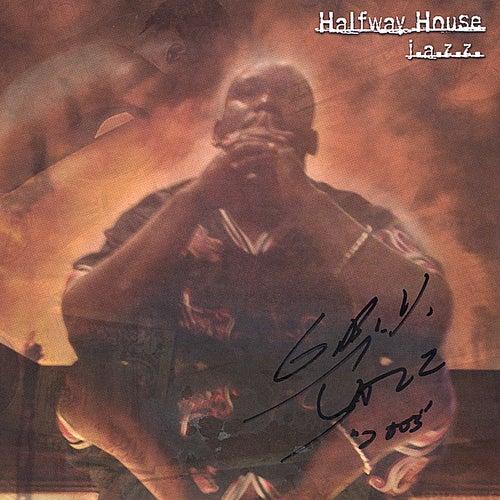 Halfway House by Jazz
