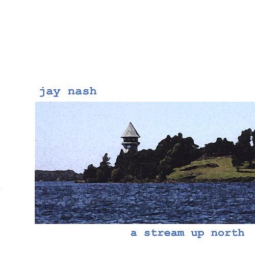 A Stream Up North von Jay Nash