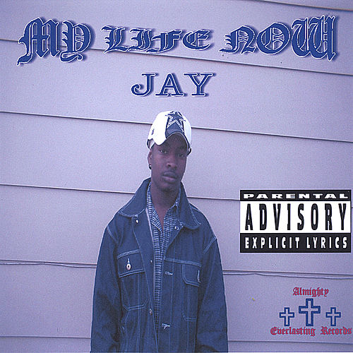 My Life Now by Jay