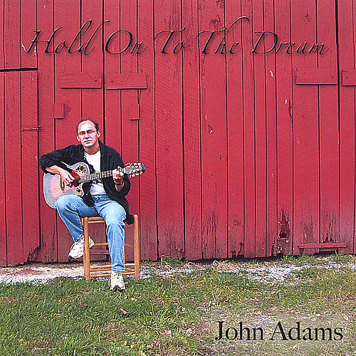 Hold On To The Dream by John Adams