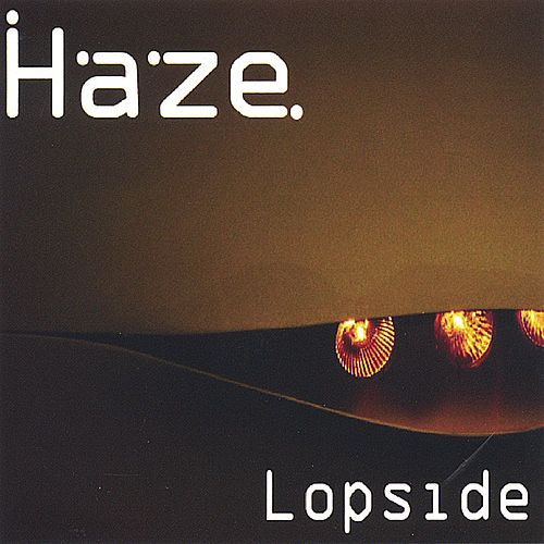 Lopside by Haze