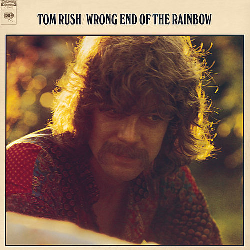Wrong End Of The Rainbow von Tom Rush
