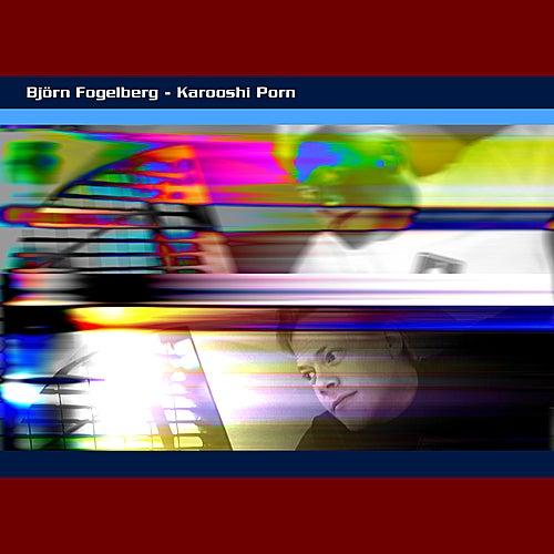 Karooshi Porn by Bjorn Fogelberg
