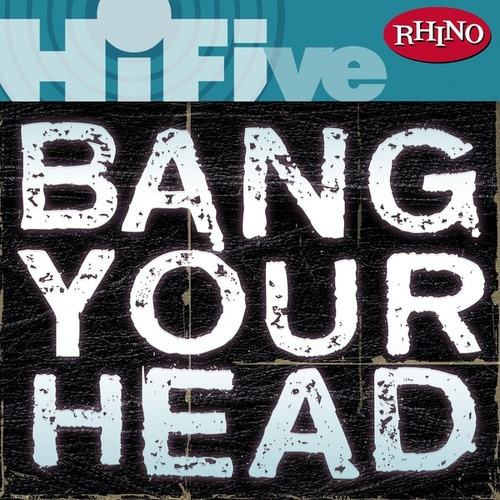 Rhino Hi-Five: Bang Your Head by Various Artists