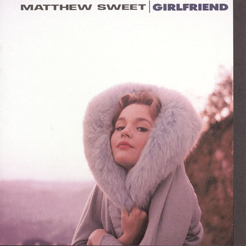 Girlfriend von Matthew Sweet