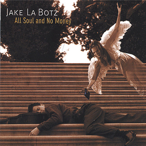 All Soul and No Money von Jake La Botz