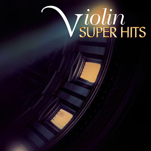 Super Hits - The Violin von Hilary Hahn, Giuliano Carmignola, Isaac Stern, Pinchas Zukerman, Joshua Bell, Cho-Liang Lin