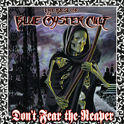 Don't Fear The Reaper: The Best Of Blue Öyster Cult by Blue Oyster Cult