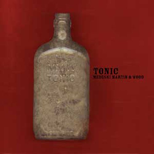 Tonic by Medeski, Martin and Wood