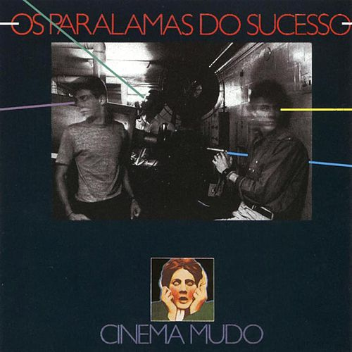 Cinema Mudo de Os Paralamas Do Sucesso
