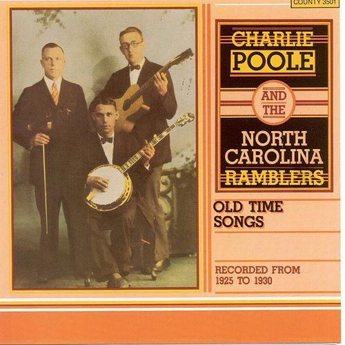 Old Time Songs Recorded from 1925 to 1930 by Charlie Poole