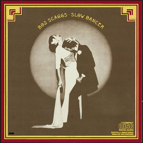 Slow Dancer de Boz Scaggs