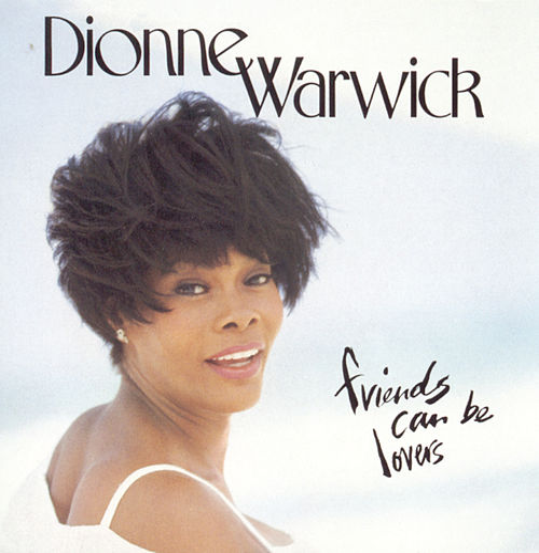 Friends Can Be Lovers de Dionne Warwick