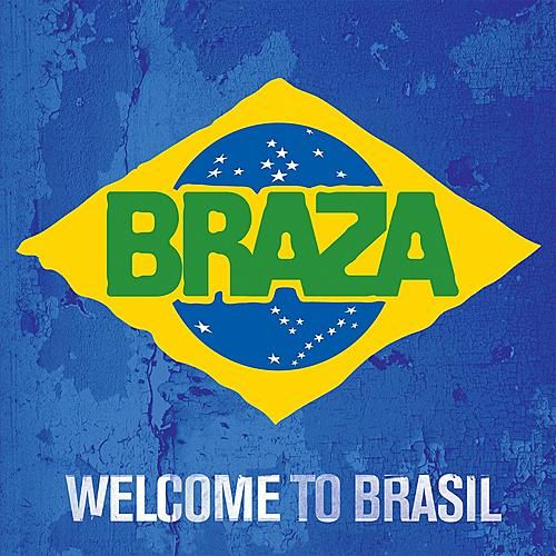 Welcome To Brasil by Braza