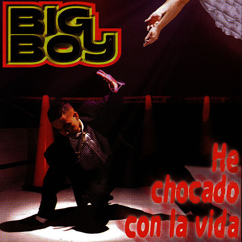 He Chocado Con La Vida by Big Boy