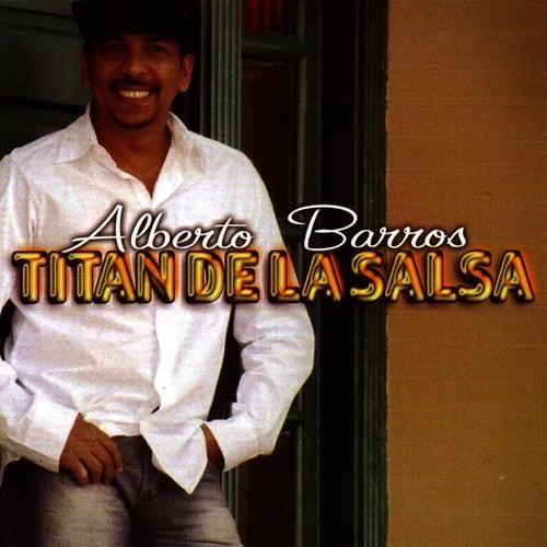 Titan De La Salsa by Alberto Barros