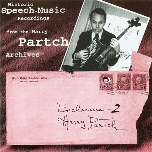 Enclosure Two: Historic Speech-Music Recordings by Harry Partch