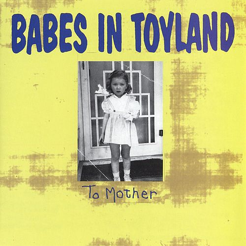To Mother de Babes in Toyland