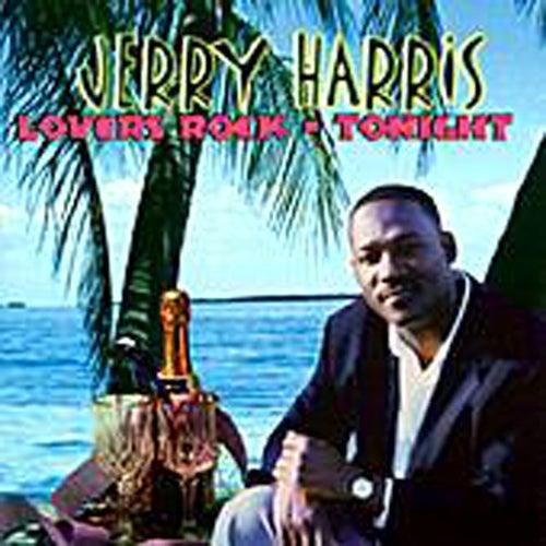 Lovers Rock Tonight by Jerry Harris