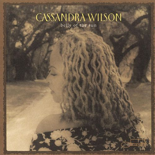 Belly Of The Sun by Cassandra Wilson