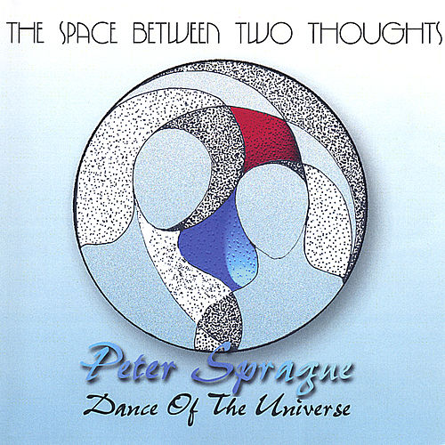The Space Between Two Thoughts von Peter Sprague