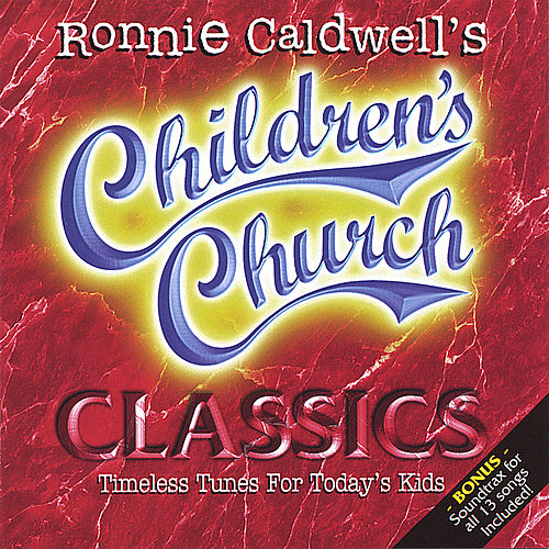 Children's Church Classics 1 by Ronnie Caldwell