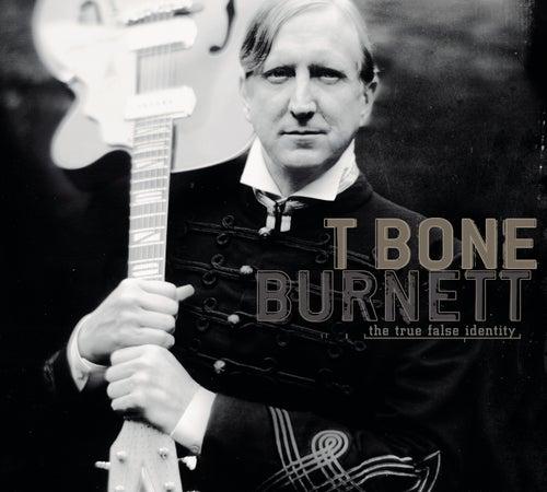The True False Identity von T Bone Burnett