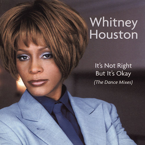 It's Not Right But It's Okay (The Dance Mixes) de Whitney Houston
