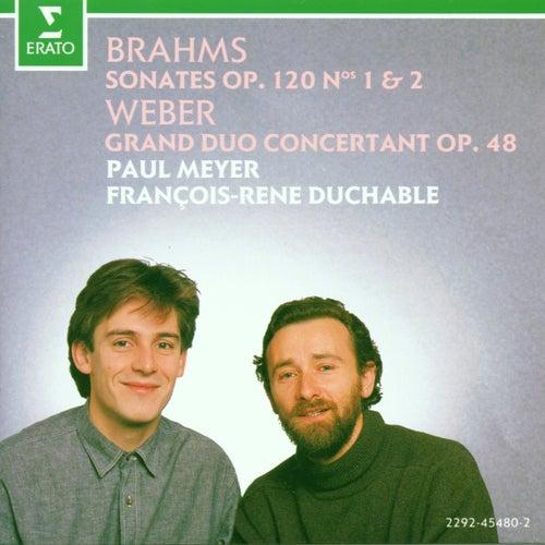 Brahms : Clarinet Sonatas & Weber : Grand duo concertant by François-René Duchâble
