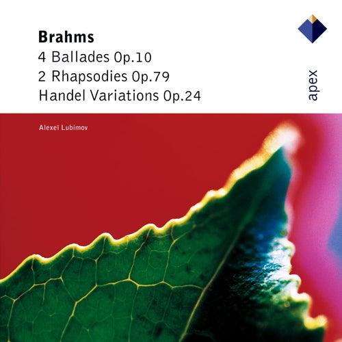 Brahms : 'Handel' Variations, Ballades & 2 Rhapsodies by Alexei Lubimov
