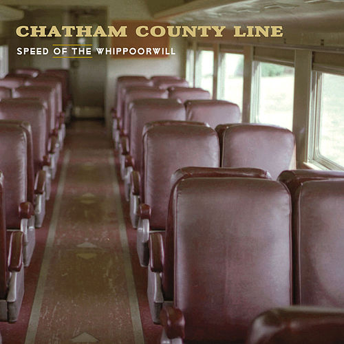 Speed Of The Whippoorwill de Chatham County Line