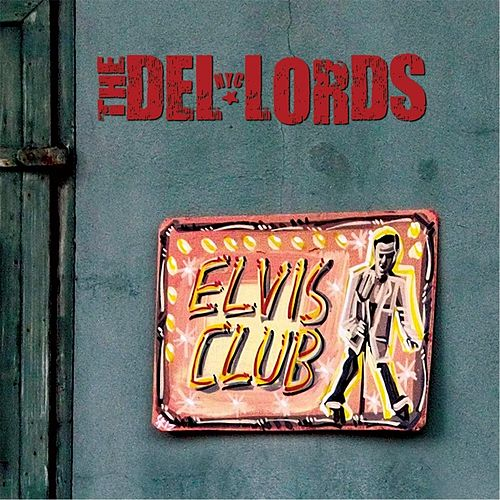 Elvis Club von The Del Lords