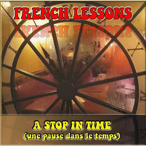 A Stop in Time by French Lessons