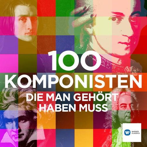 100 Komponisten, die man gehört haben muss von Various Artists