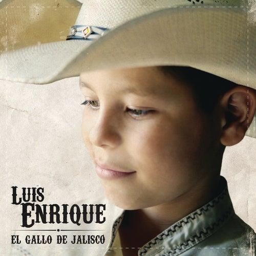 Luis Enrique 'El Gallo de Jalisco' de Luis Enrique