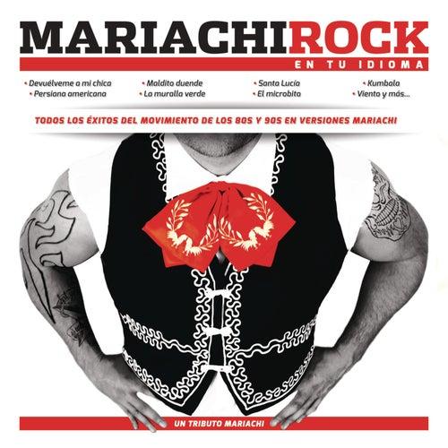 Mariachi Rock en tu Idioma de Mariachi Arriba Juarez