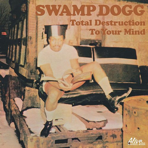 Total Destruction To Your Mind de Swamp Dogg