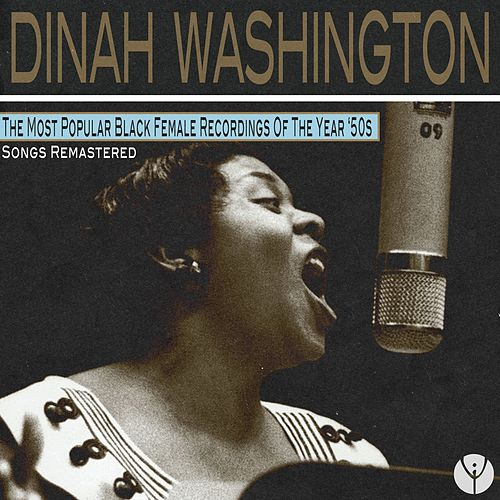 The Most Popular Black Female Recordings of the Year '50s (Remastered) de Dinah Washington