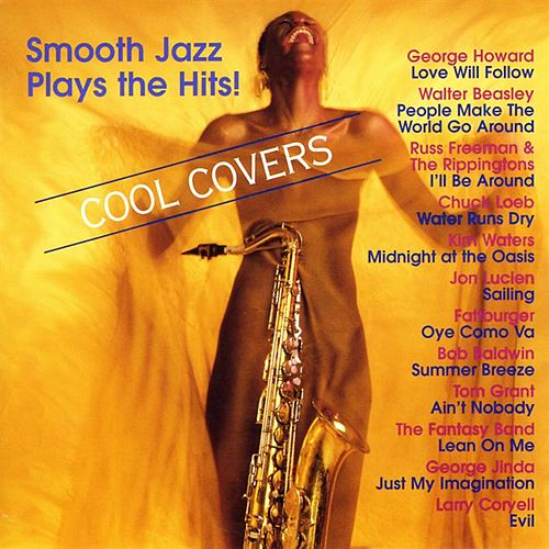 Cool Covers: Smooth Jazz Plays The Hits by Various Artists