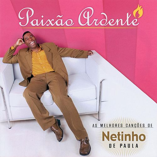 Paixao Ardente ( With Copy Controlled ) by Netinho De Paula
