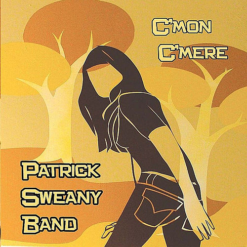 C'Mon C'Mere by Patrick Sweany