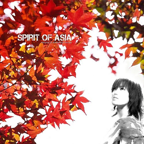 Spirit of Asia de Rhythm of Mankind And Nature